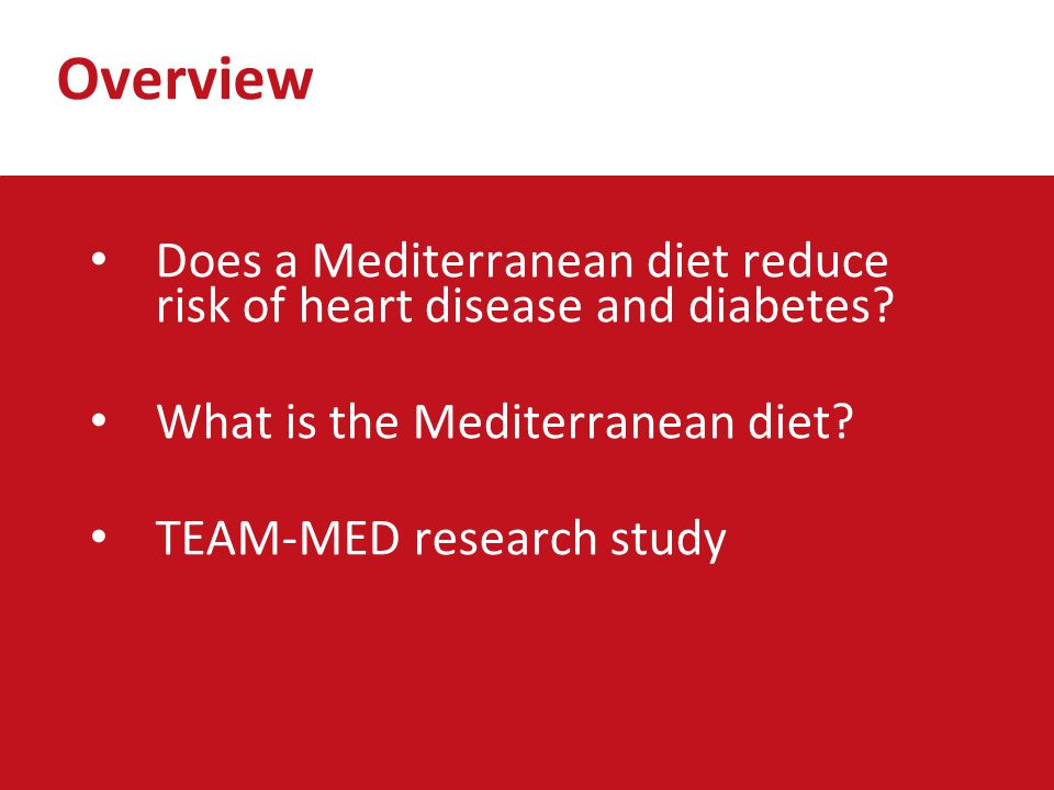Overview Does a Mediterranean diet reduce risk of heart disease and diabetes What is the Mediterranean diet