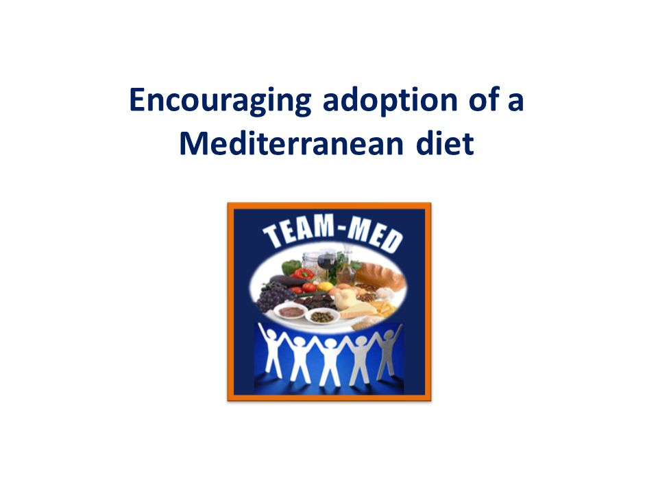 Encouraging adoption of a Mediterranean diet