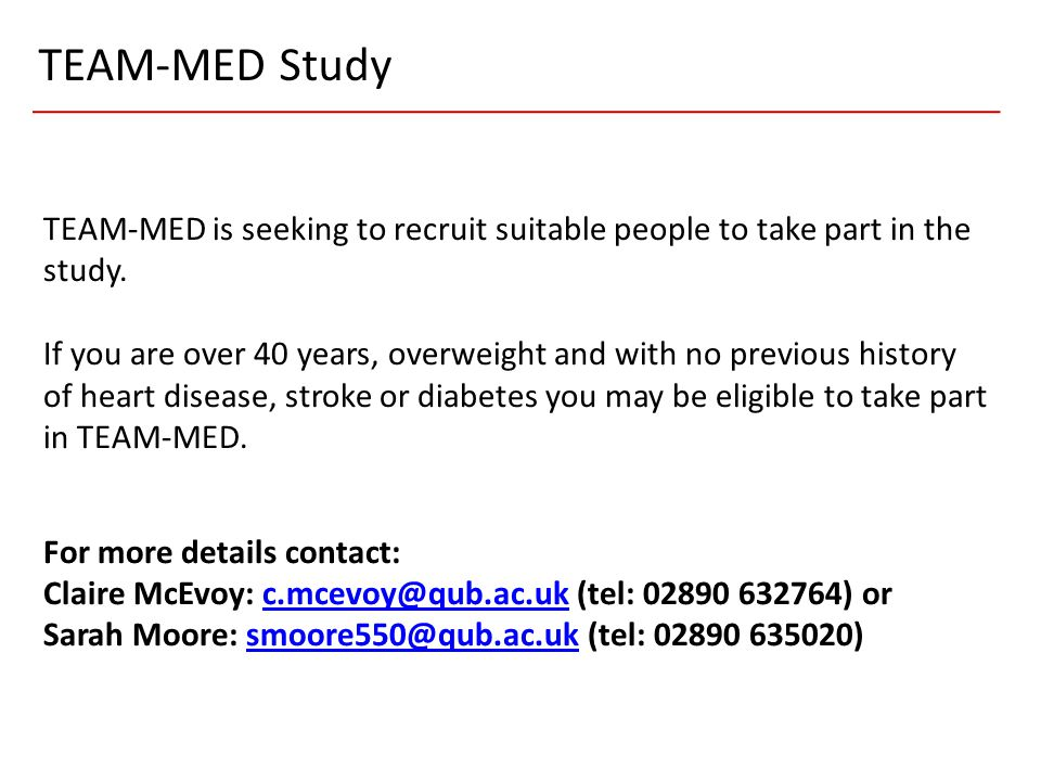 TEAM-MED Study TEAM-MED is seeking to recruit suitable people to take part in the study.