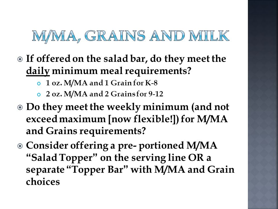 M/MA, Grains and Milk If offered on the salad bar, do they meet the daily minimum meal requirements