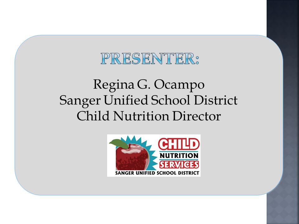 Presenter: Regina G. Ocampo Sanger Unified School District