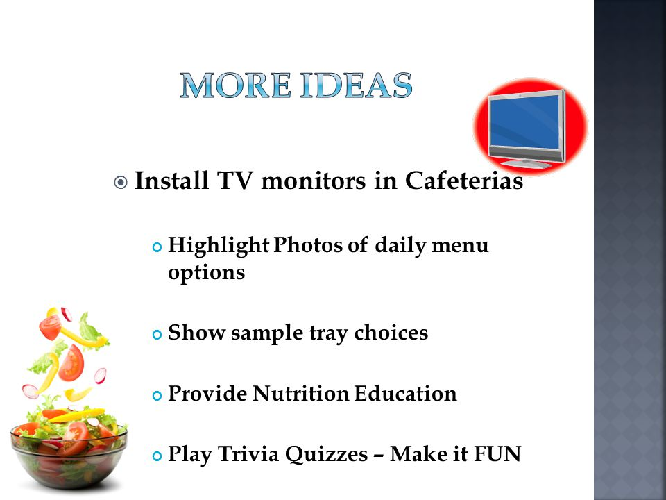 More Ideas Install TV monitors in Cafeterias