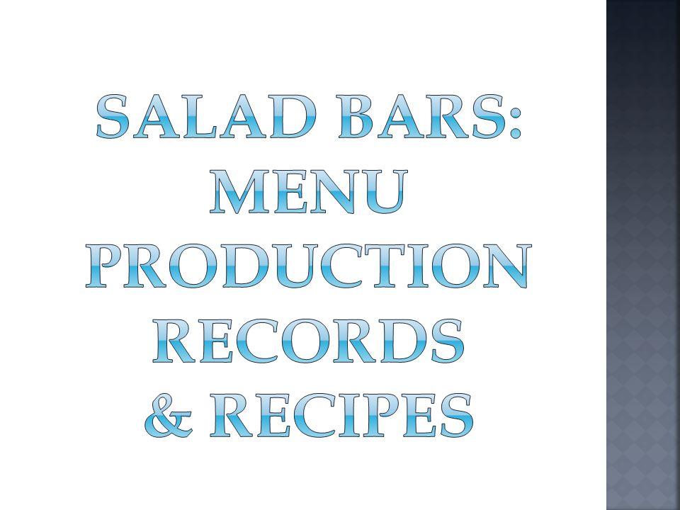 Salad Bars: menu production records & recipes