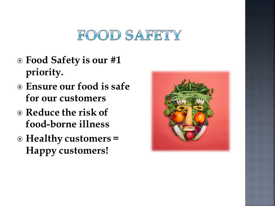 Food Safety Food Safety is our #1 priority.