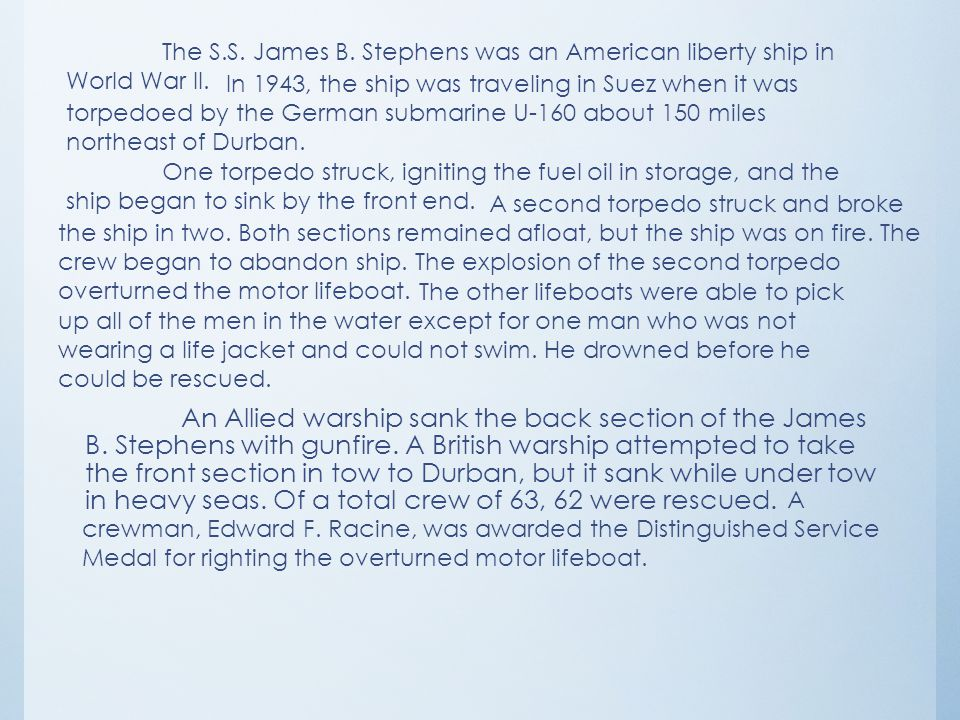 The S.S. James B. Stephens was an American liberty ship in World War II.