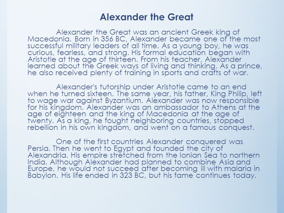 Alexander the Great Alexander the Great was an ancient Greek king of Macedonia.