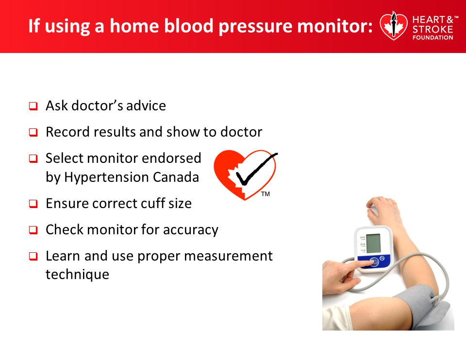 If using a home blood pressure monitor: