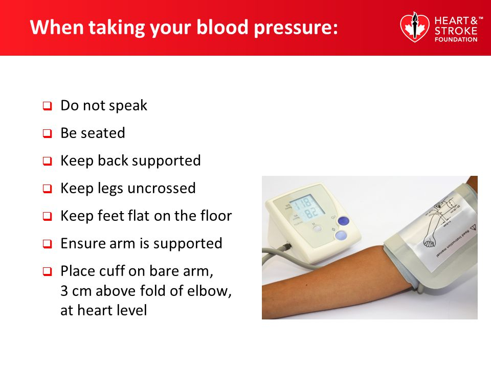 When taking your blood pressure: