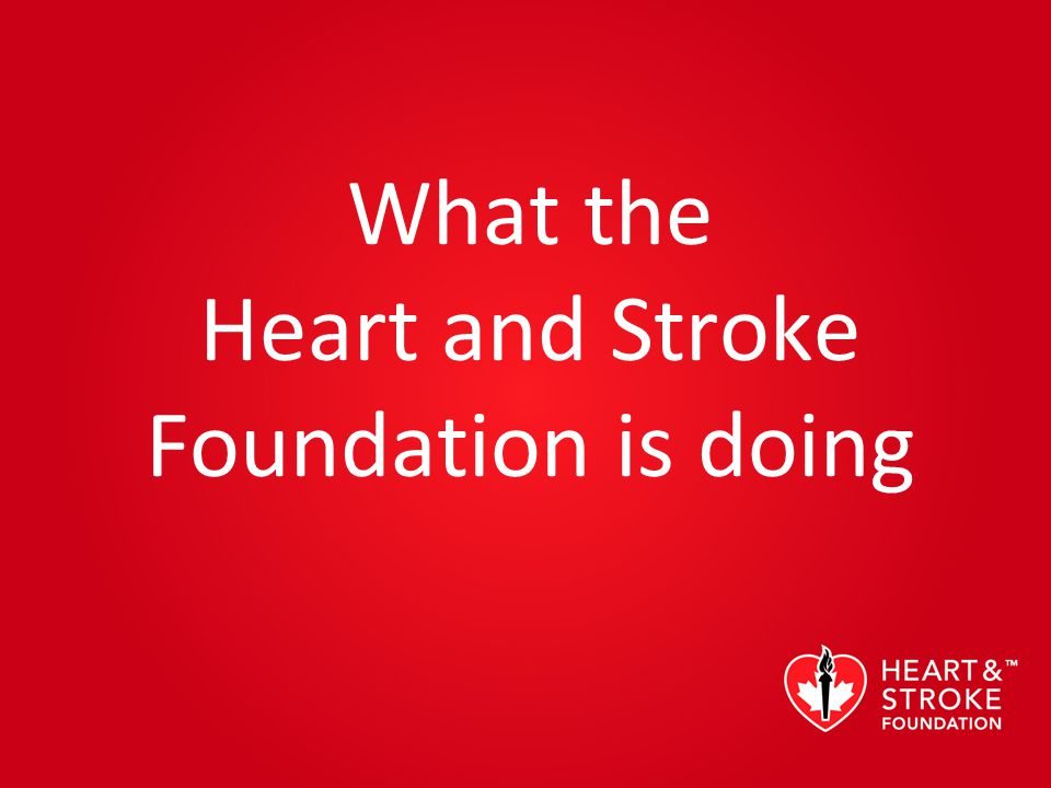 What the Heart and Stroke Foundation is doing