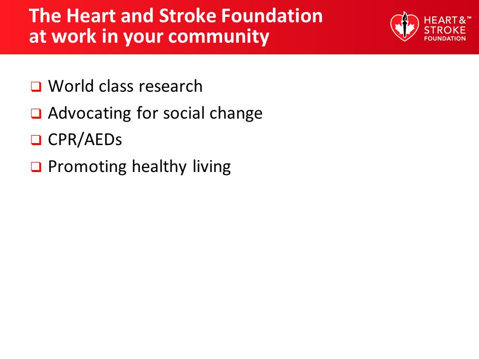 The Heart and Stroke Foundation at work in your community