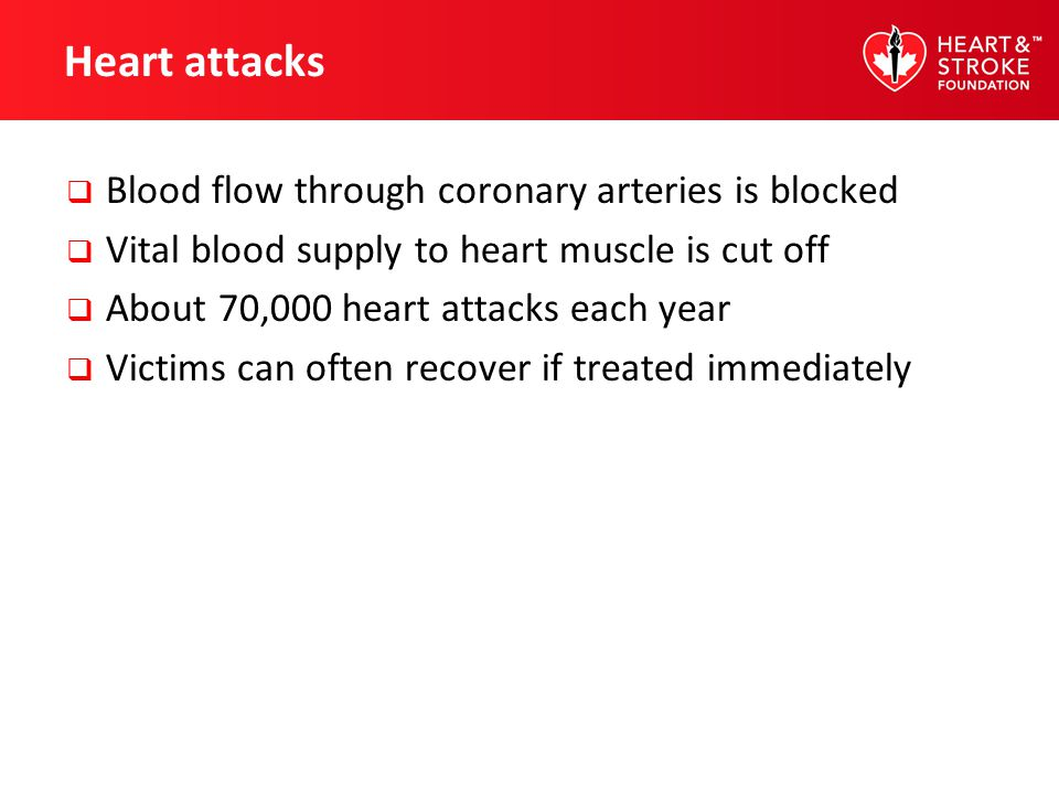 Heart attacks Blood flow through coronary arteries is blocked