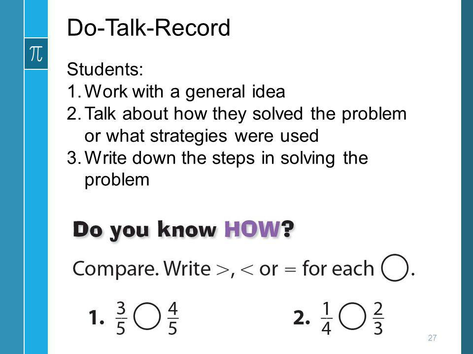Do-Talk-Record Students: Work with a general idea