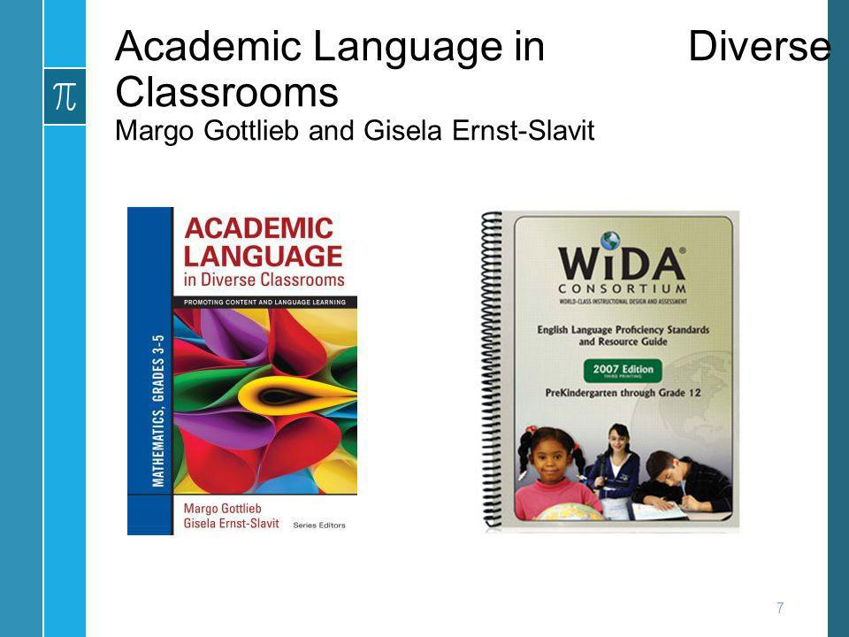Academic Language in Diverse Classrooms Margo Gottlieb and Gisela Ernst-Slavit