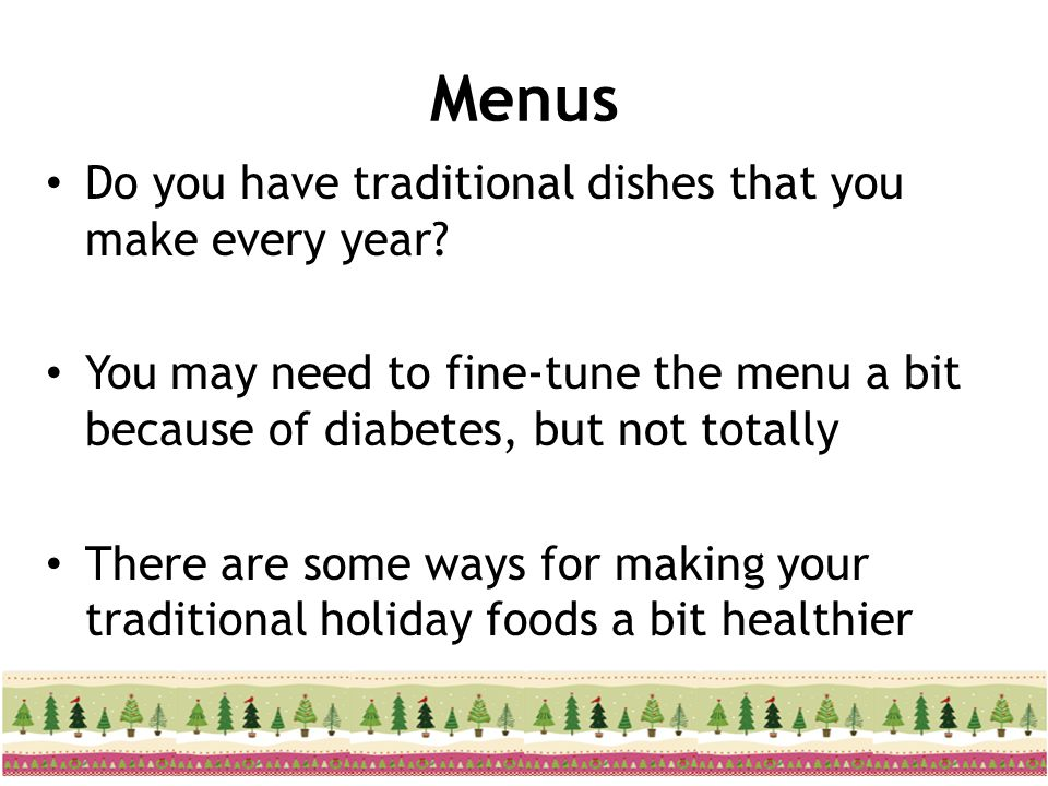 Menus Do you have traditional dishes that you make every year
