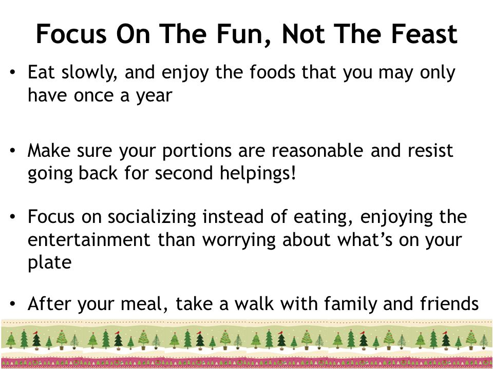 Focus On The Fun, Not The Feast