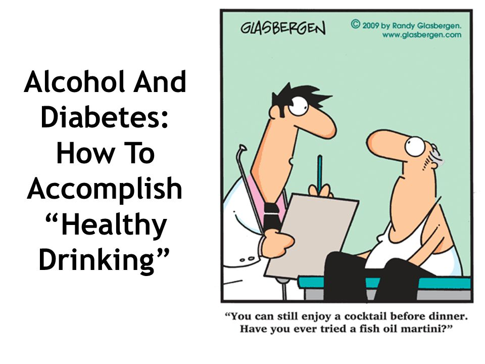 Alcohol And Diabetes: How To Accomplish Healthy Drinking