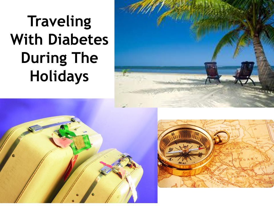 Traveling With Diabetes During The Holidays