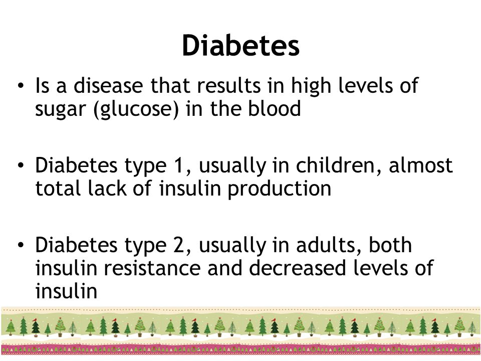 Diabetes Is a disease that results in high levels of sugar (glucose) in the blood.