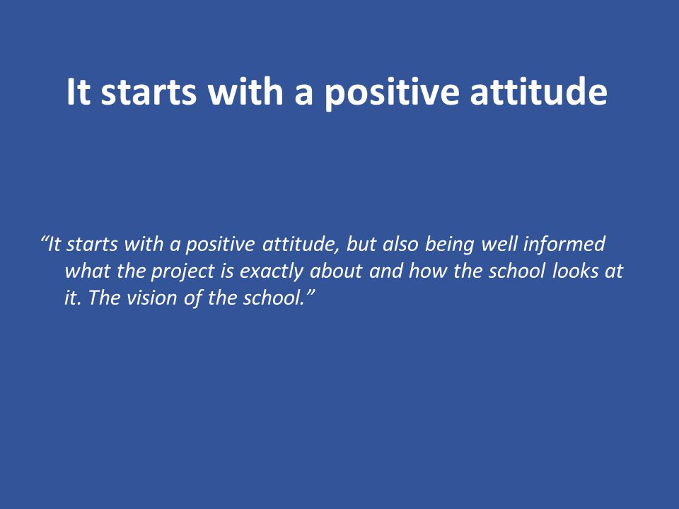 It starts with a positive attitude