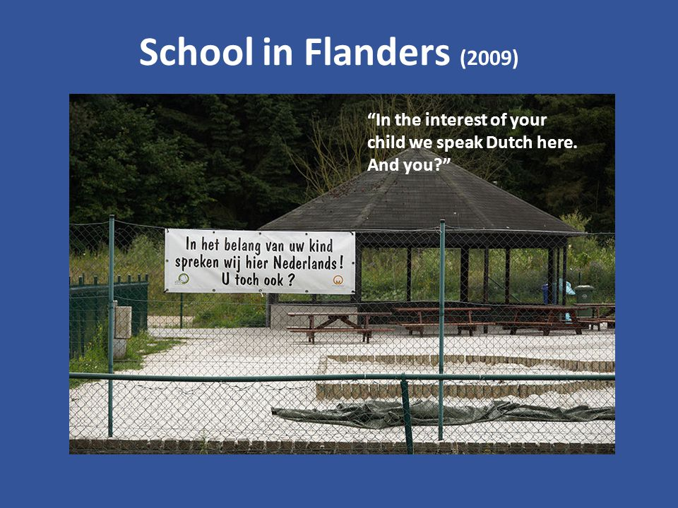 School in Flanders (2009) In the interest of your child we speak Dutch here. And you