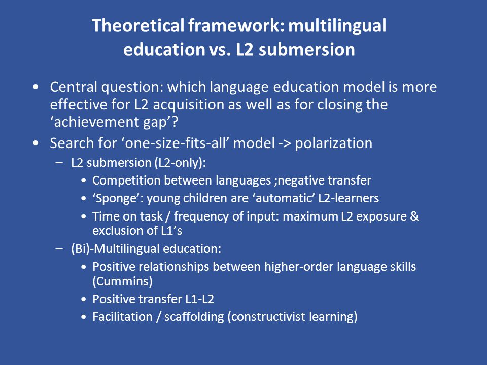 Theoretical framework: multilingual education vs. L2 submersion