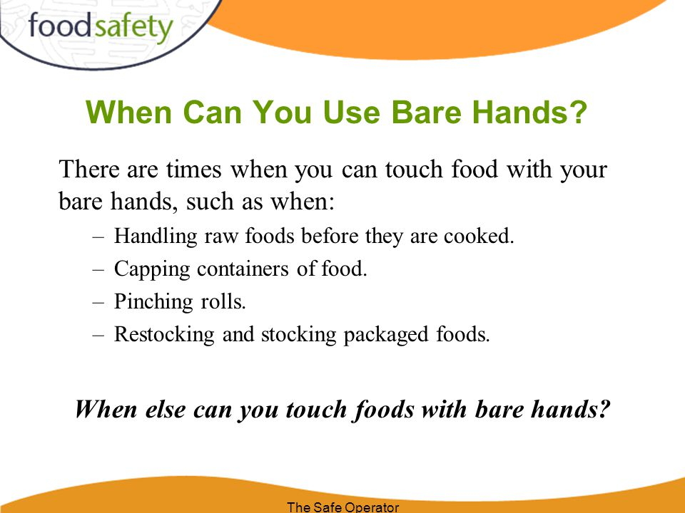 When Can You Use Bare Hands