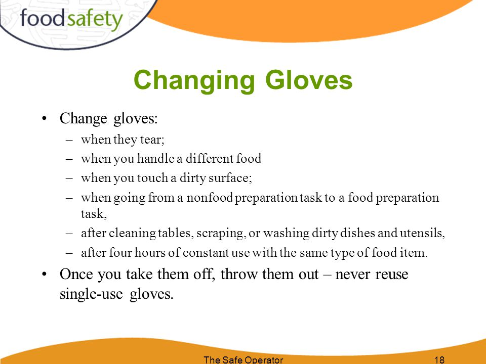 Changing Gloves Change gloves: