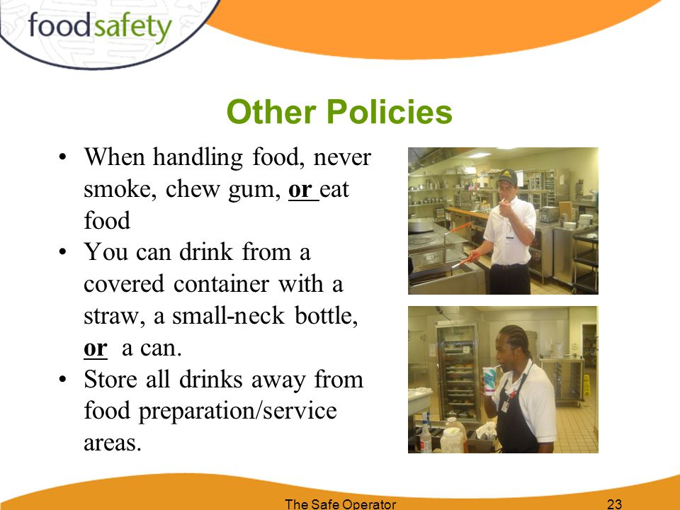 Other Policies When handling food, never smoke, chew gum, or eat food