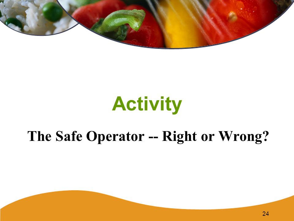 The Safe Operator -- Right or Wrong