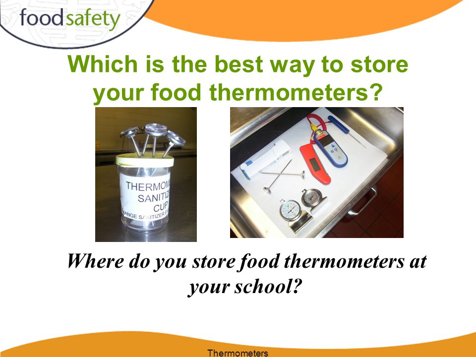 Which is the best way to store your food thermometers