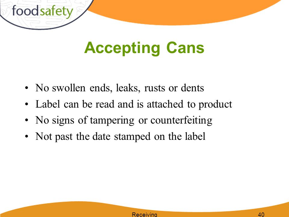 Accepting Cans No swollen ends, leaks, rusts or dents
