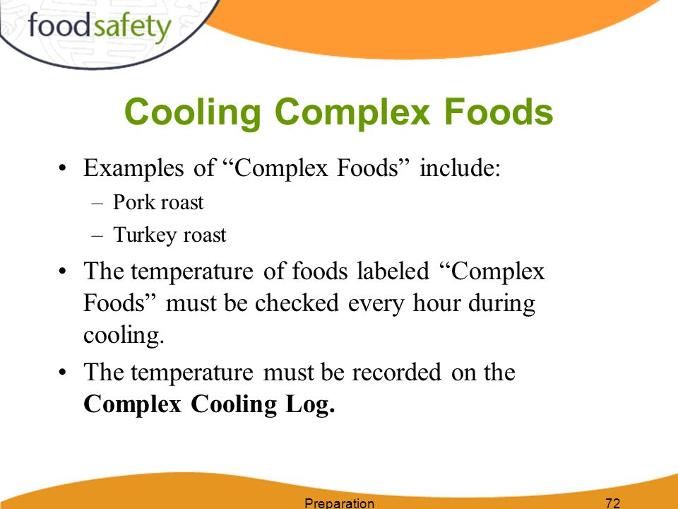 Cooling Complex Foods Examples of Complex Foods include: