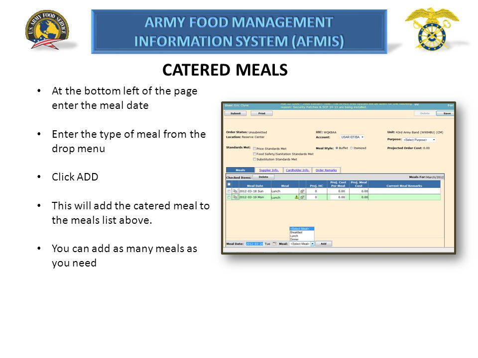 CATERED MEALS At the bottom left of the page enter the meal date