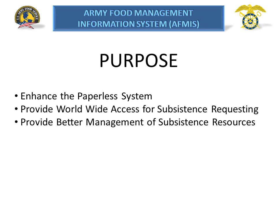 PURPOSE Enhance the Paperless System
