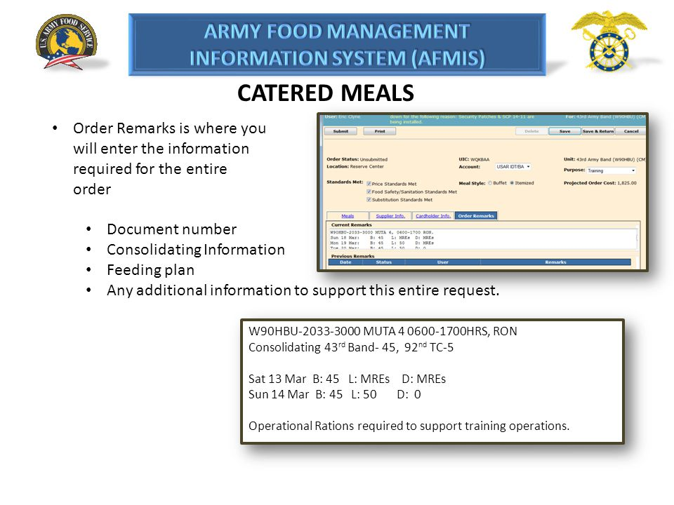 CATERED MEALS Order Remarks is where you will enter the information required for the entire order.