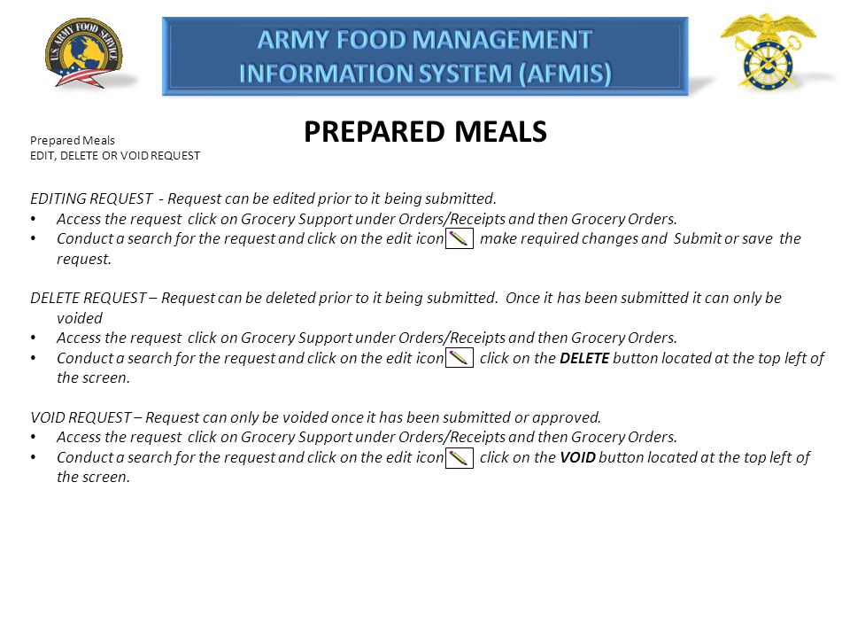 PREPARED MEALS Prepared Meals. EDIT, DELETE OR VOID REQUEST. EDITING REQUEST - Request can be edited prior to it being submitted.