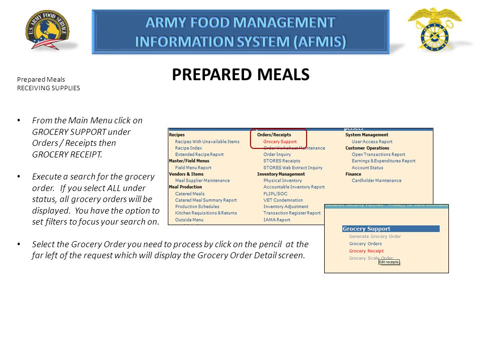 PREPARED MEALS Prepared Meals. RECEIVING SUPPLIES. From the Main Menu click on GROCERY SUPPORT under Orders / Receipts then GROCERY RECEIPT.