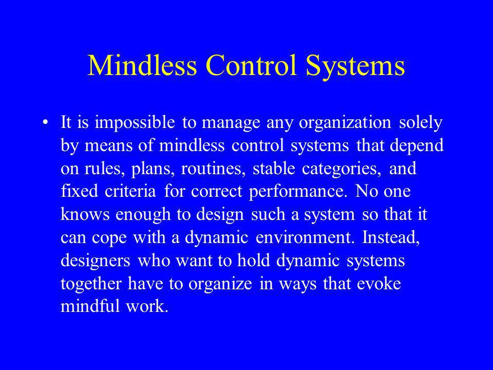 Mindless Control Systems