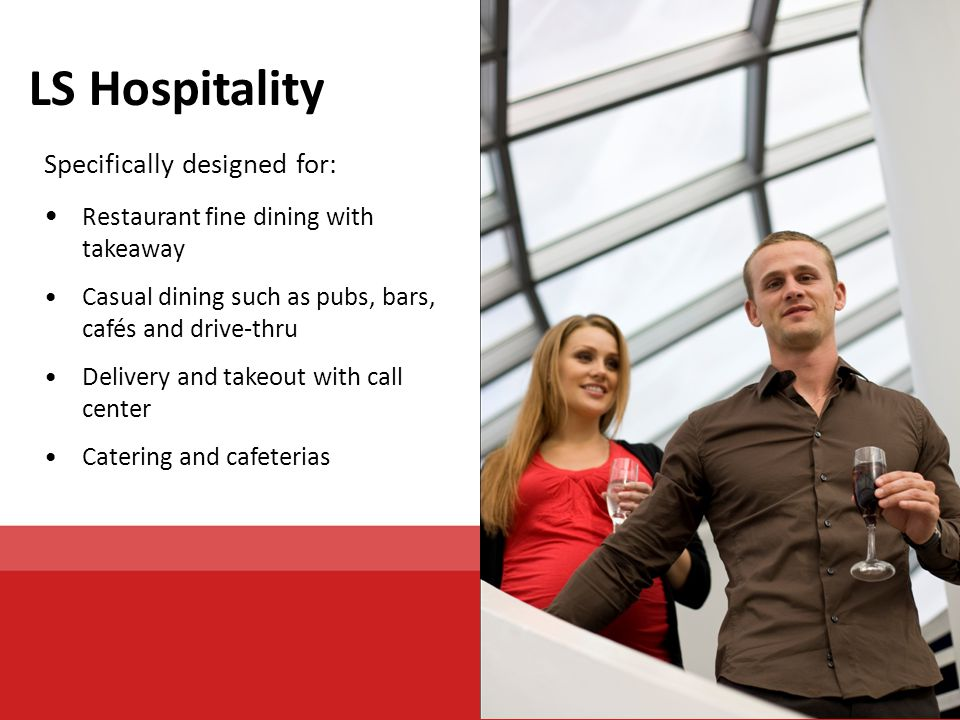 LS Hospitality Specifically designed for: