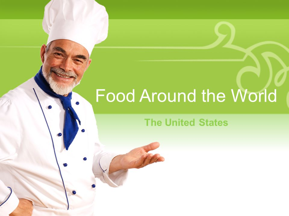 Food Around the World The United States