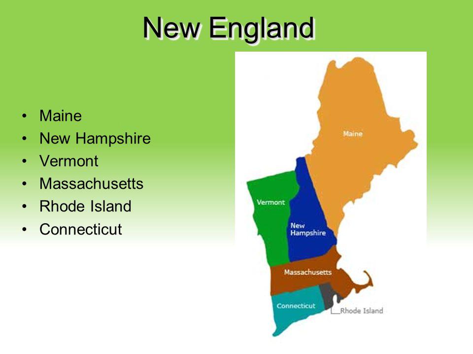 New England Maine New Hampshire Vermont Massachusetts Rhode Island