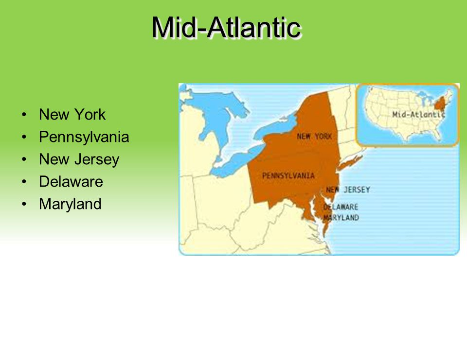 Mid-Atlantic New York Pennsylvania New Jersey Delaware Maryland
