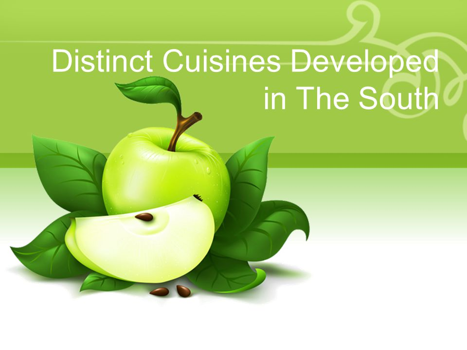 Distinct Cuisines Developed in The South