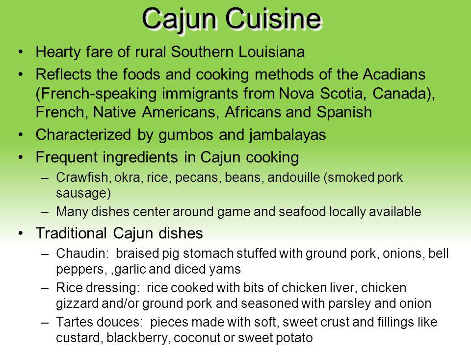 Cajun Cuisine Hearty fare of rural Southern Louisiana