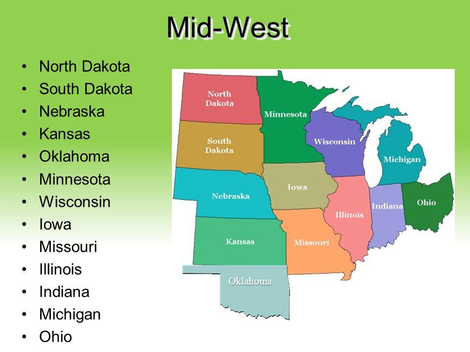 Mid-West North Dakota South Dakota Nebraska Kansas Oklahoma Minnesota