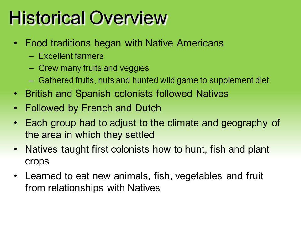 Historical Overview Food traditions began with Native Americans