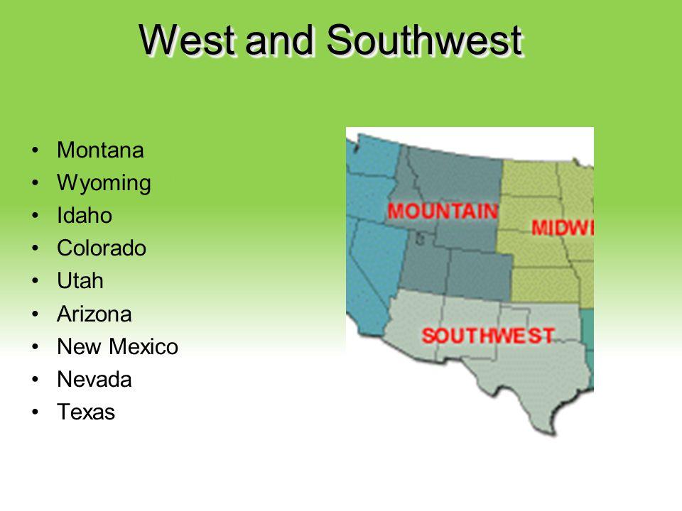 West and Southwest Montana Wyoming Idaho Colorado Utah Arizona