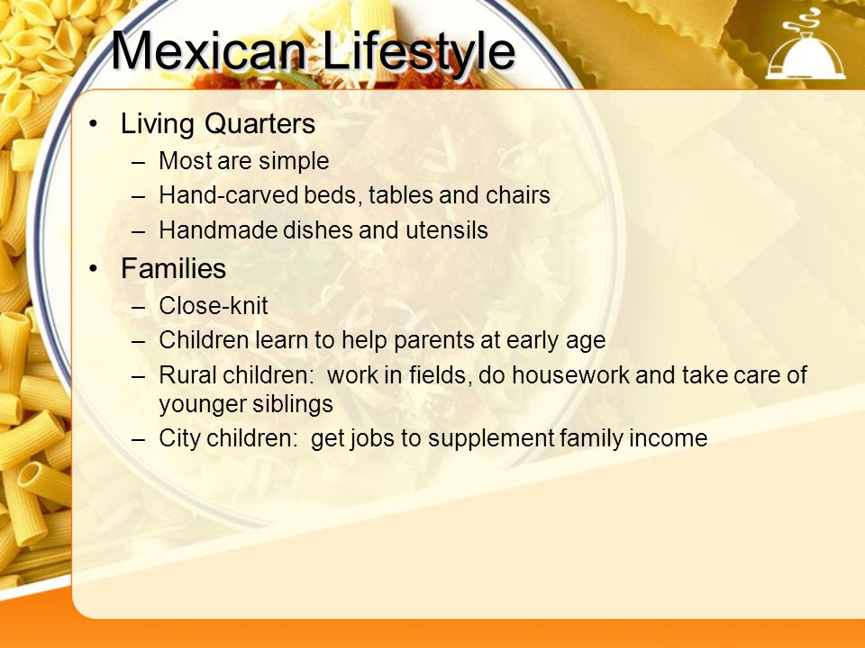 Mexican Lifestyle Living Quarters Families Most are simple