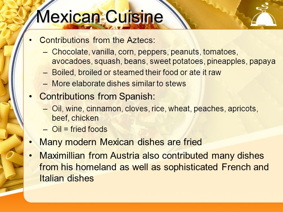 Mexican Cuisine Contributions from Spanish: