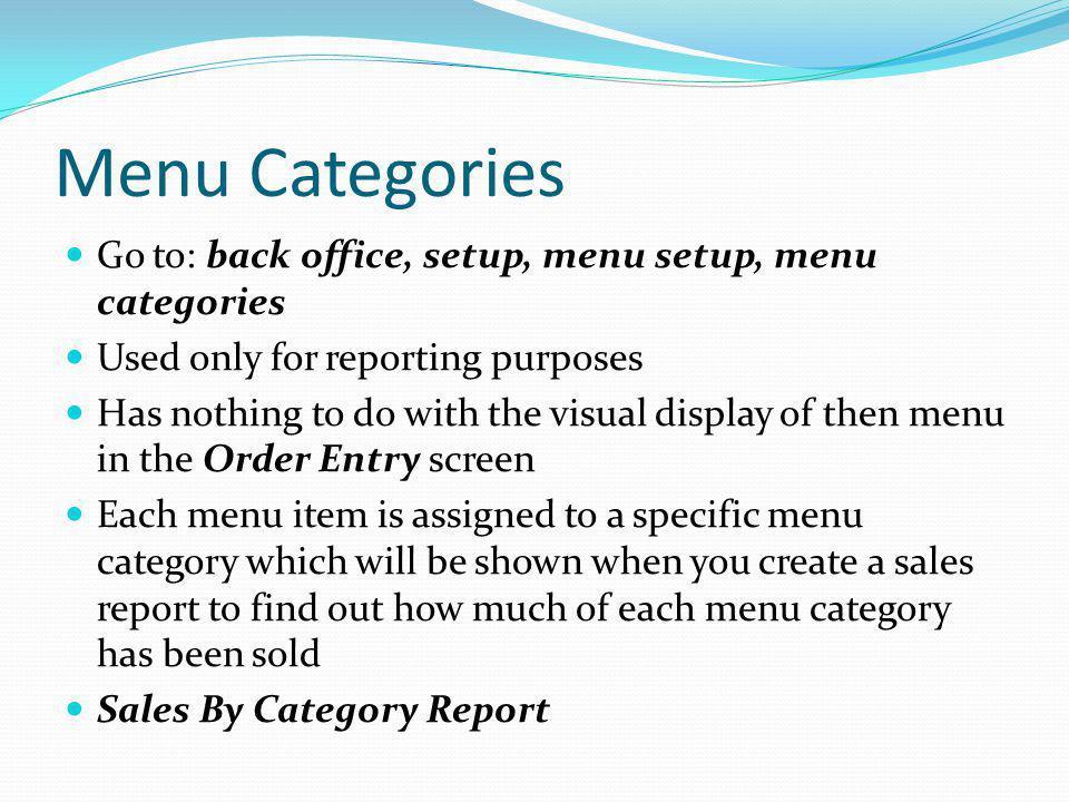 Menu Categories Go to: back office, setup, menu setup, menu categories